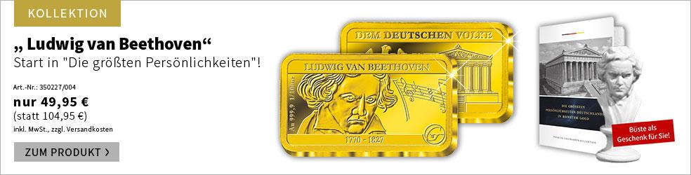 Die ''Der Premium-Goldbarren ''Ludwig van Beethoven'' - Start in ''Die größten Persönlichkeiten''!